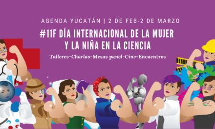 Instituciones y colectivos en Yucatán celebran el Día Internacional de la Mujer y la Niña en la ciencia