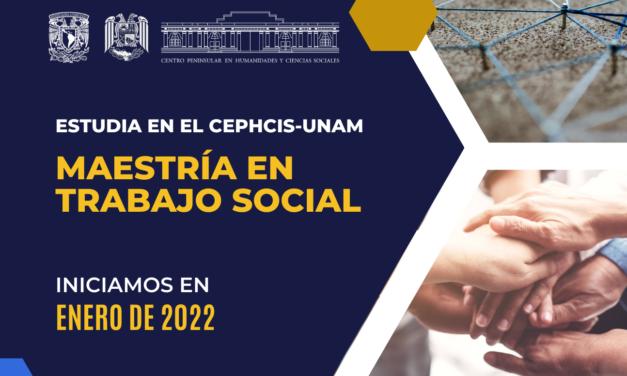 El CEPHCIS UNAM TE INVITA A ESTUDIAR LA MAESTRÍA DE TRABAJO SOCIAL
